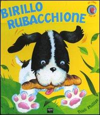 Birillo rubacchione. Libro pop-up. Ediz. illustrata