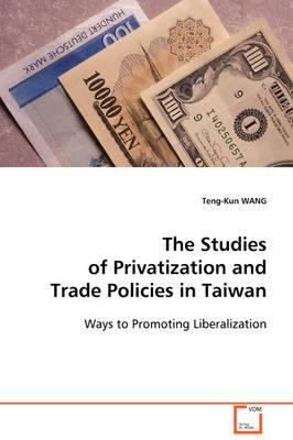 The Studies of Privatization and Trade Policies in Taiwan