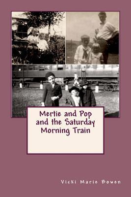 Mertie and Pop and the Saturday Morning Train