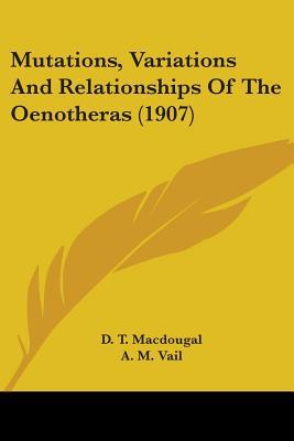 Mutations, Variations And Relationships Of The Oenotheras