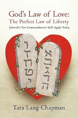 God's Law of Love-the Perfect Law of Liberty