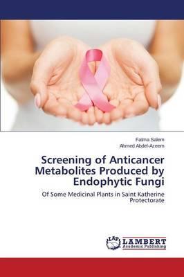 Screening of Anticancer Metabolites Produced by Endophytic Fungi