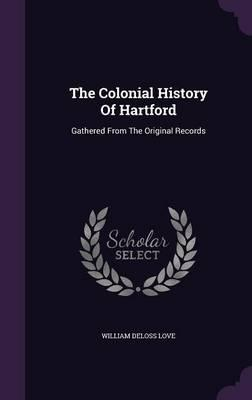 The Colonial History of Hartford