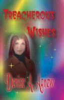 Treacherous Wishes