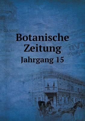 Botanische Zeitung Jahrgang 15