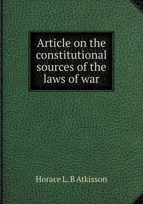 Article on the Constitutional Sources of the Laws of War