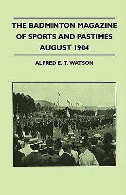The Badminton Magazine Of Sports And Pastimes - August 1904 - Containing Chapters On