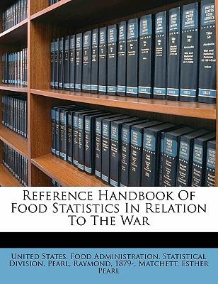 Reference Handbook of Food Statistics in Relation to the War