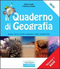 Il quaderno di geografia. Spazio, carte e grafici, ambienti e climi, schede utili