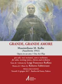 Grande, grande amore. Massimiliano M. Kolbe (Auschwitz 1941)
