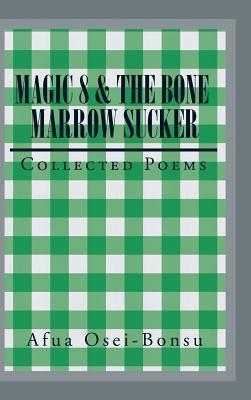 Magic 8 & the Bone Marrow Sucker