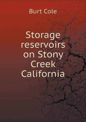 Storage Reservoirs on Stony Creek California