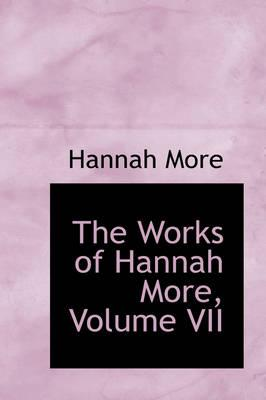 The Works of Hannah More, Volume VII