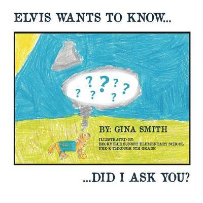 Elvis Wants to Know...Did I Ask You?
