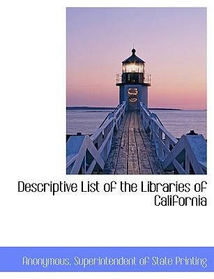 Descriptive List of the Libraries of California