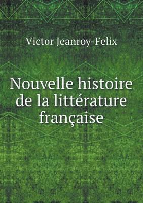 Nouvelle Histoire de La Litterature Francaise
