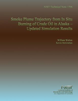 Smoke Plume Trajectory from in Situ Burning of Crude Oil in Alaska Updated Simulation Results