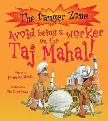 Avoid Being a Worker on the Taj Mahal! (Danger Zone)