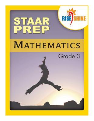 Rise & Shine Staar Prep, Mathematics Grade 3