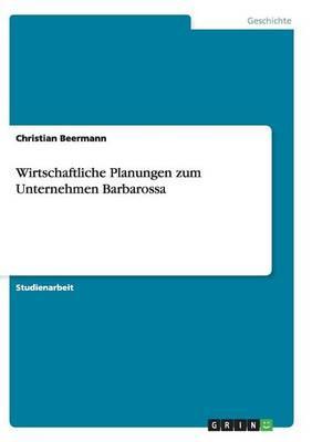 Wirtschaftliche Planungen zum Unternehmen Barbarossa
