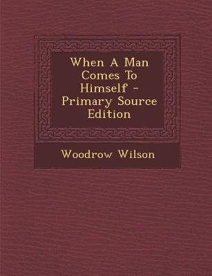 When a Man Comes to Himself - Primary Source Edition