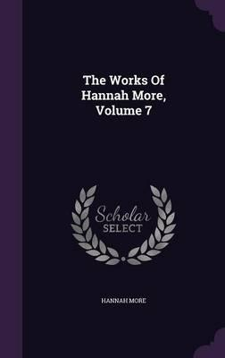 The Works of Hannah More, Volume 7