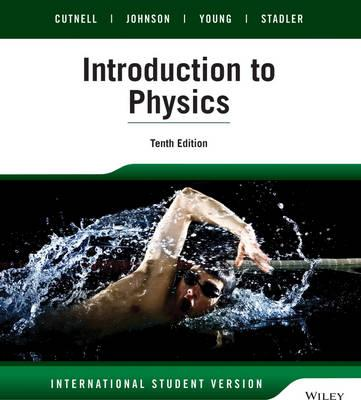 Introduction to Physics, 10th Edition International Student Version