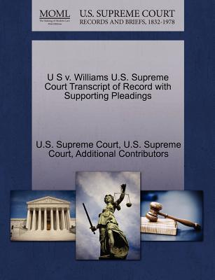 U S V. Williams U.S. Supreme Court Transcript of Record with Supporting Pleadings
