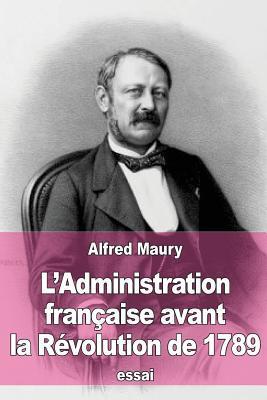 L'administration Française Avant La Révolution De 1789