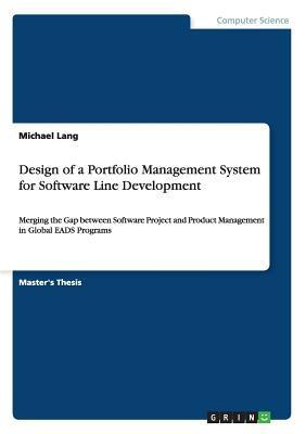 Design of a Portfolio Management System for Software Line Development