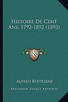 Histoire de Cent ANS, 1792-1892 (1893)