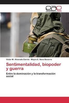 Sentimentalidad, biopoder y guerra