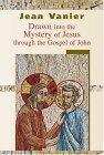 Drawn Into The Mystery Of Jesus Through The Gospel On John