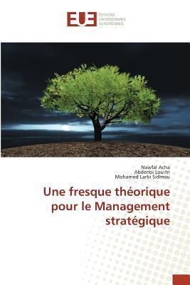 Une Fresque Théorique pour le Management Stratégique