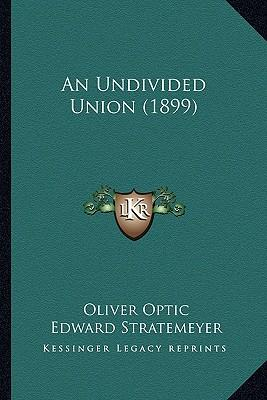 An Undivided Union (1899)