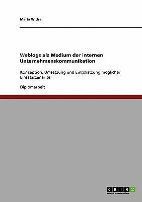Weblogs als Medium der internen Unternehmenskommunikation