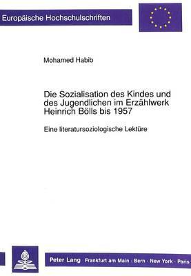 Die Sozialisation des Kindes und des Jugendlichen im Erzählwerk Heinrich Bölls bis 1957