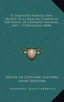 El Ingenioso Hidalgo Don Quijote Da la Mancha Compuesto Por Miguel de Cervantes Saavedra, Part 1, Iv Bandchen