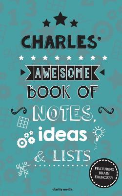 Charles' Awesome Book of Notes, Lists & Ideas