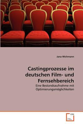 Castingprozesse im deutschen Film- und Fernsehbereich