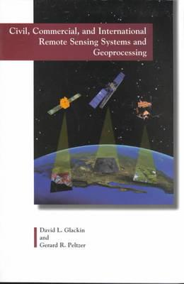 Civil, Commercial, and International Remote Sensing Sensing Systems and Geoprocessing