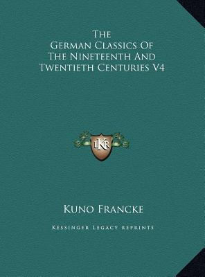 The German Classics of the Nineteenth and Twentieth Centuriethe German Classics of the Nineteenth and Twentieth Centuries V4 S V4