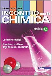 Incontro con la chimica. Tomo C. Per le Scuole superiori. Con espansione online