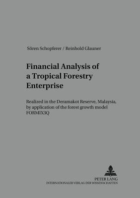 Financial Analysis of a Tropical Forestry Enterprise