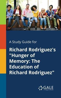 "A Study Guide for Richard Rodriguez's ""Hunger of Memory"