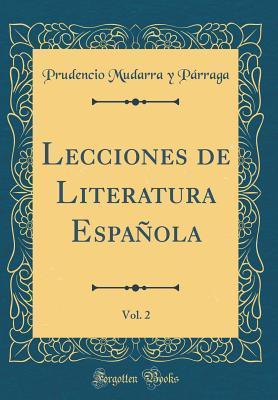 Lecciones de Literatura Española, Vol. 2 (Classic Reprint)