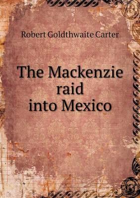 The MacKenzie Raid Into Mexico