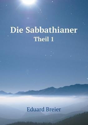 Die Sabbathianer Theil 1