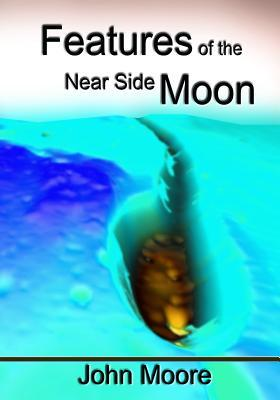 Features of the Near Side Moon