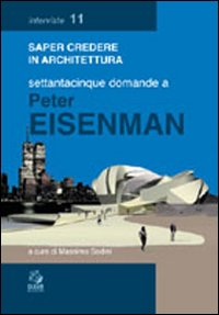 Settantacinque domande a Peter Eisenman